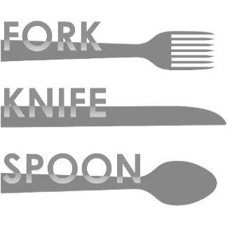 ➢ Fork, Knife, Spoon