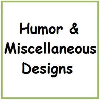 Humor & Miscellaneous Designs