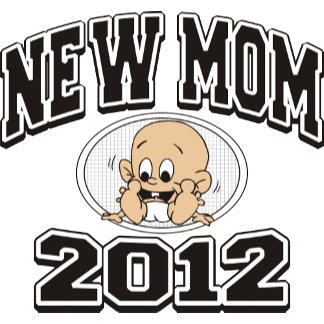 Funny New Mom 2012 T-Shirts Gifts