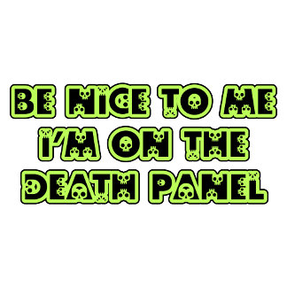 Be Nice to Me I'm on the Death Panel