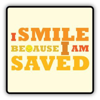 I Smile Because I am Saved