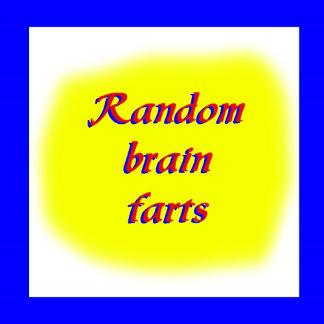 Random Brain Farts