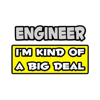 Engineer .. I'm Kind of a Big Deal