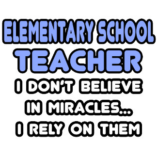 Miracles and Elementary School Teachers