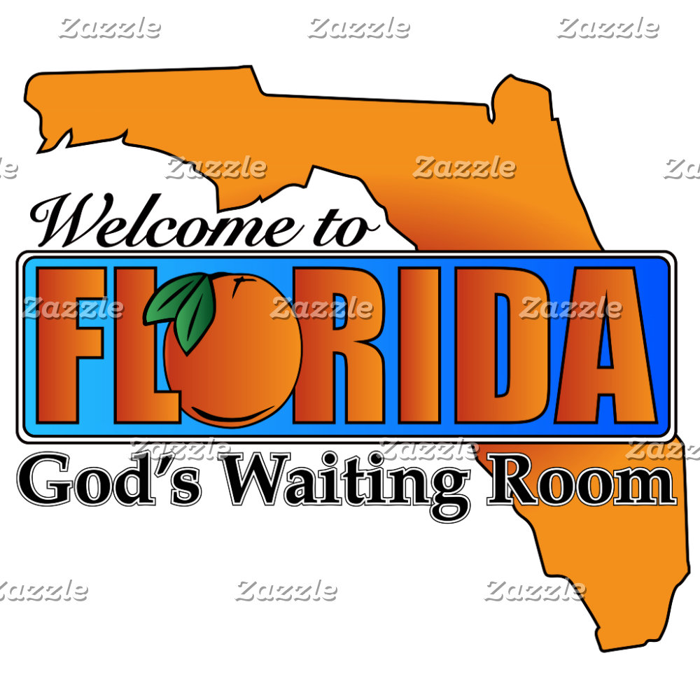 Welcome to FLORIDA - God's Waiting Room