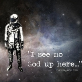 I see no god up here.