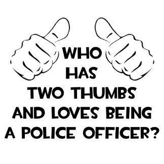 Two Thumbs .. Police Officer