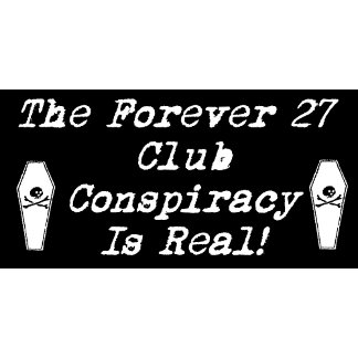 The Forever 27 Club Conspiracy Is Real!