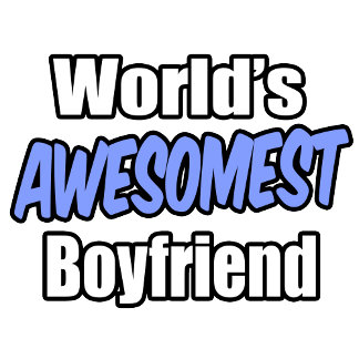 World's Awesomest Boyfriend