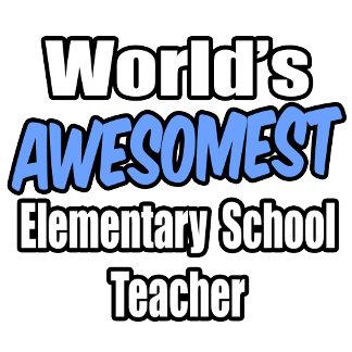 World's Awesomest Elementary School Teacher