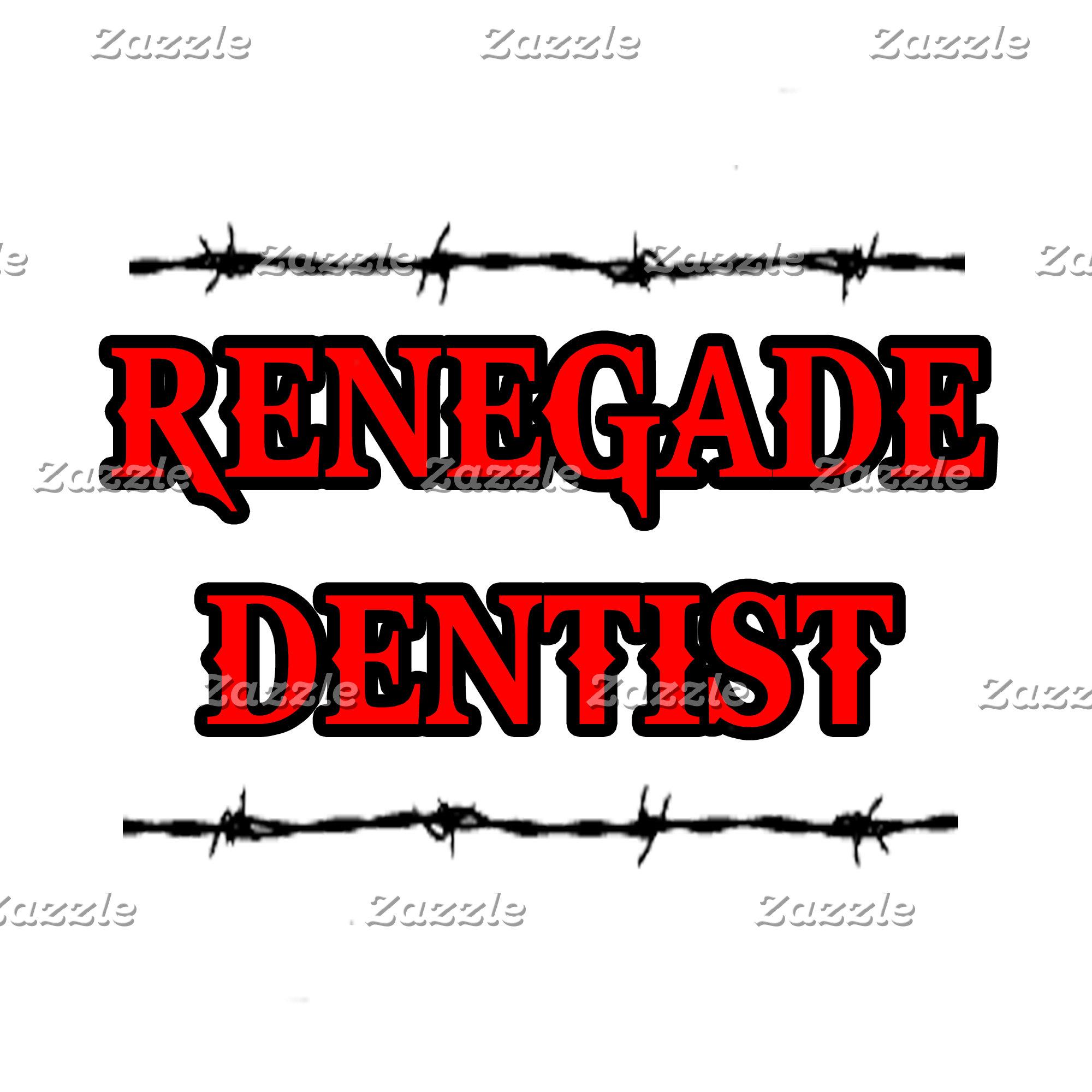 Renegade Dentist