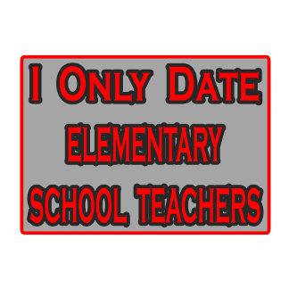 I Only Date Elementary School Teachers