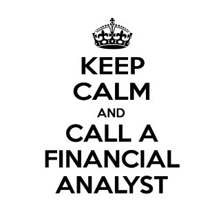 Keep Calm and Call a Financial Analyst