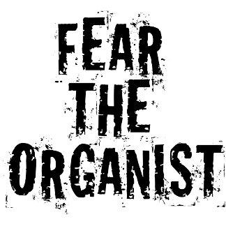 Fear the Organist Tees