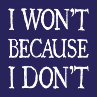 I won't because I don't
