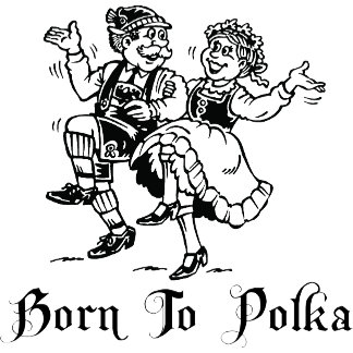 Born To Polka T-Shirts Gifts Cards