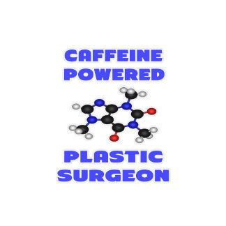 Caffeine Powered Plastic Surgeon