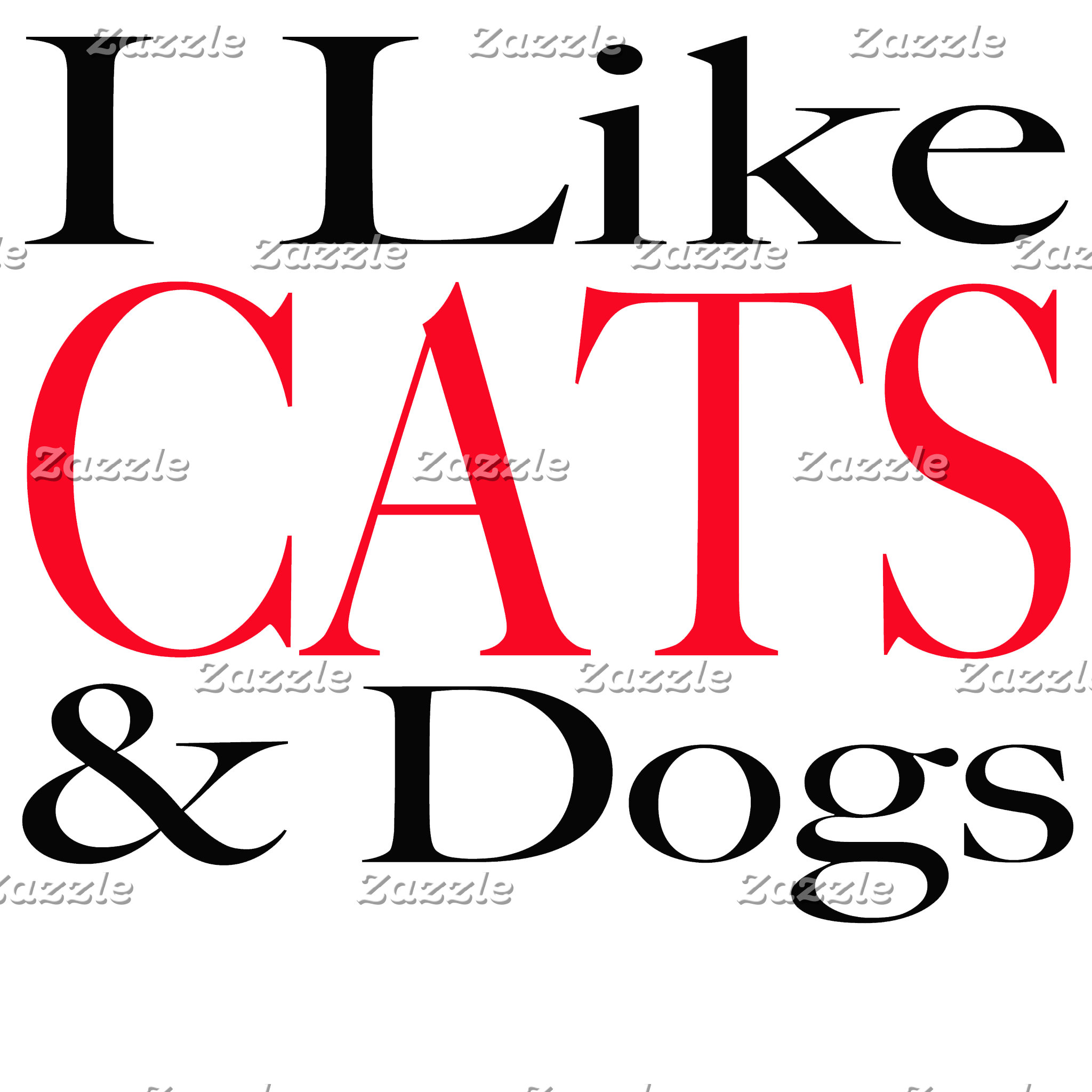 I Like CATS and Dogs