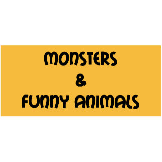 MONSTERS & FUNNY ANIMALS
