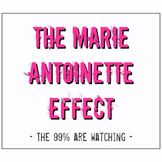 Occupy - The Marie Antoinette  Effect -