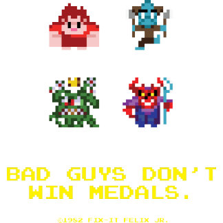 Bad Guys Don't Win Medals