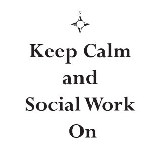 KEEP CALM AND SOCIAL WORK ON! ©Monticelli