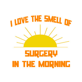 Smell of Surgery in the Morning