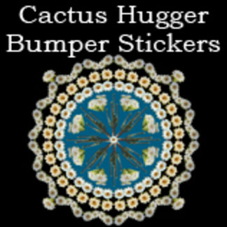 Cactus Hugger Bumper Stickers