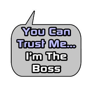 Trust Me .. I'm the Boss