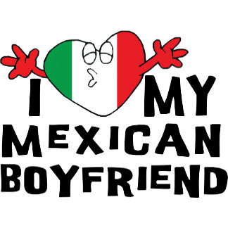 I Love My Mexican Boyfriend T-Shirt Cards Gift