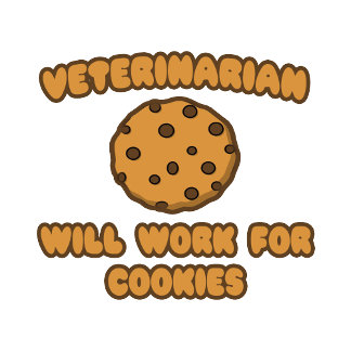 Veterinarian .. Will Work for Cookies