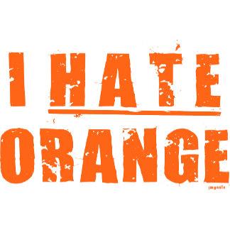 I HATE ORANGE