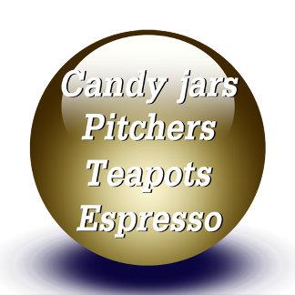 Candy Jars, Pitchers, Teapots, Espresso Mugs