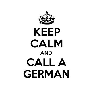 Keep Calm and Call a German