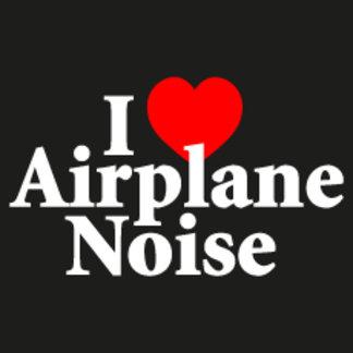 I love airplane noise