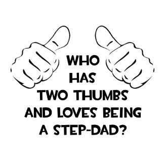 Two Thumbs .. Step-Dad