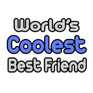 World's Coolest Best Friend