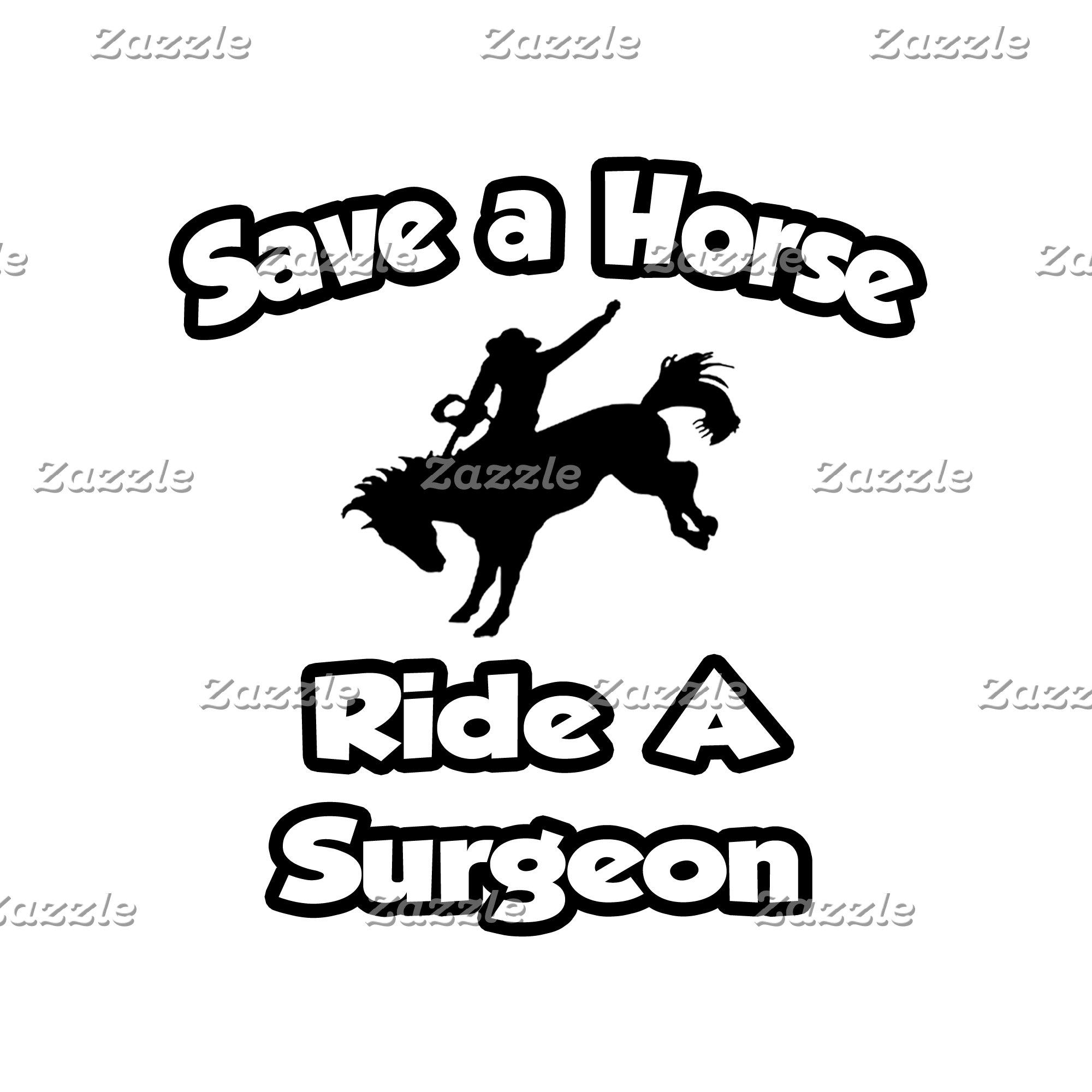 Save a Horse .. Ride a Surgeon