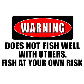Warning! Does not fish well with others - funny