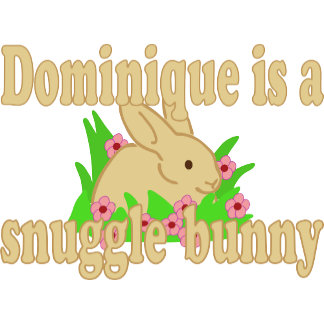 Dominique is a Snuggle Bunny