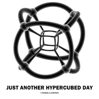 Just Another Hypercubed Day (Geometric Humor)