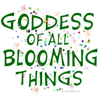 Goddess of all Blooming Things