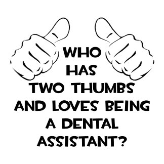 Two Thumbs .. Dental Assistant