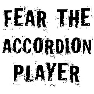 Fear The Accordion Player