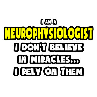 Miracles and Neurophysiologists
