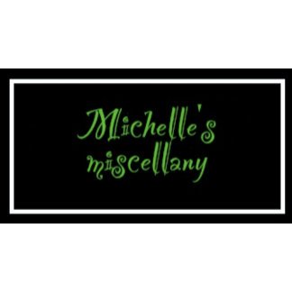 Michelle's Miscellany