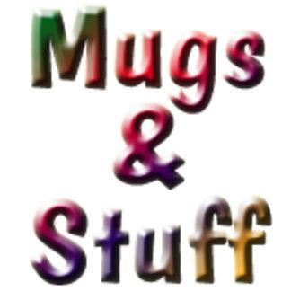 Mugs & Stuff