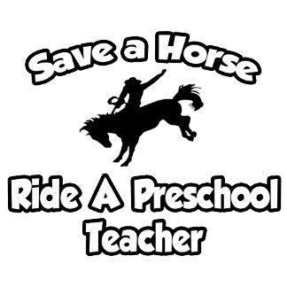 Save a Horse, Ride a Preschool Teacher