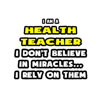 Miracles and Health Teachers .. Funny