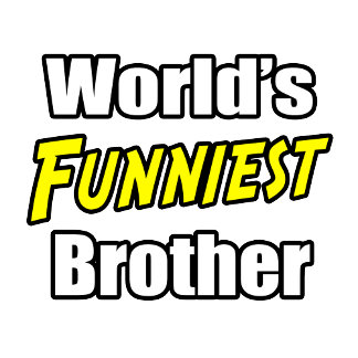 World's Funniest Brother